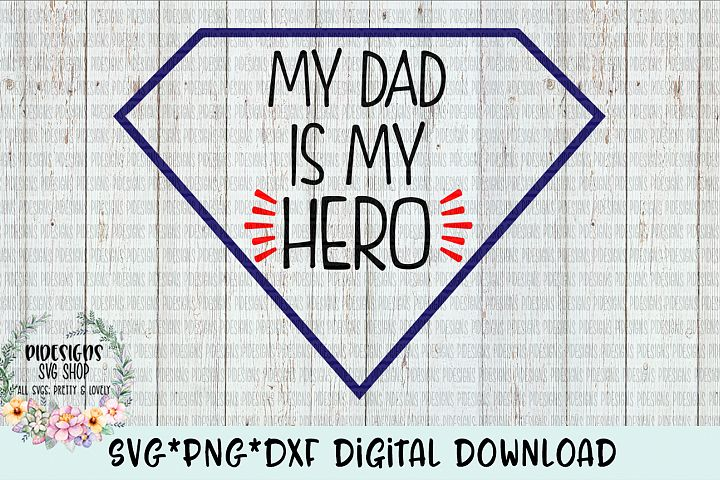 My Dad Is My Hero SVG*PNG*DXF Digital Download
