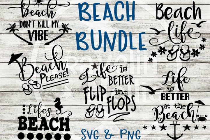 Beach SVG Bundle, Beach Quote svg, Beach Life svg, Beach Dont Kill My Vibe svg, Life is Better In flip Flops svg, At The Beach svg, Cricut