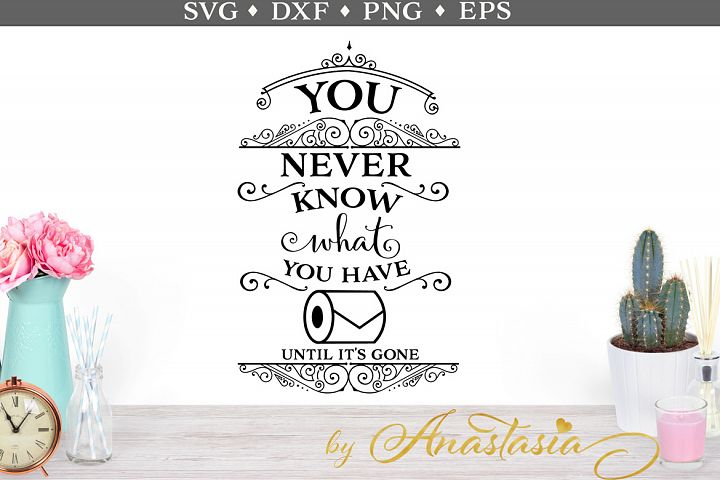 You never know what you have until its gone SVG cut file