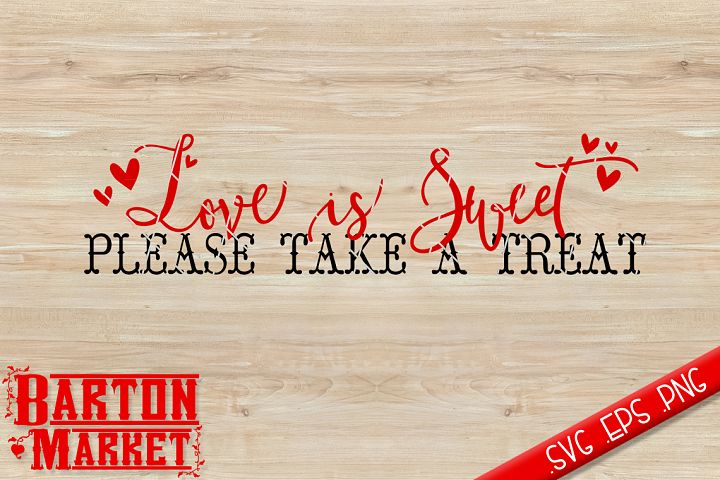 Love Is Sweet Please Take A Treat SVG / EPS / PNG