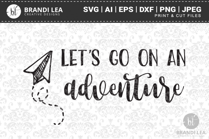 Lets Go on an Adventure SVG Cutting Files