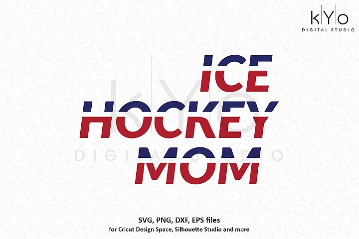 Ice Hockey Mom SVG DXF PNG EPS files
