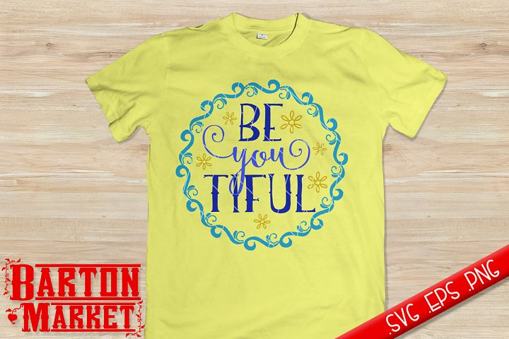 Be You Tiful SVG / EPS / PNG