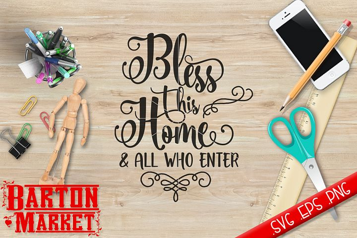 Bless This Home & All Who Enter SVG / EPS / PNG