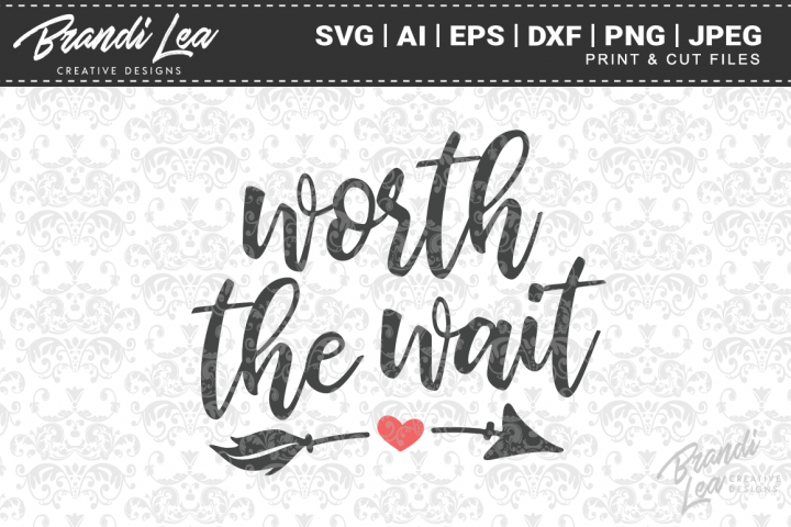 Worth the Wait SVG Cutting Files