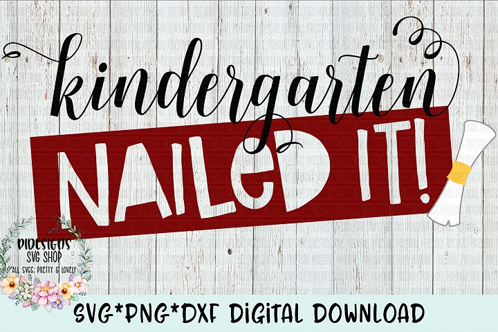 Kindergarten Nailed It SVG*PNG*DXF Digital Download