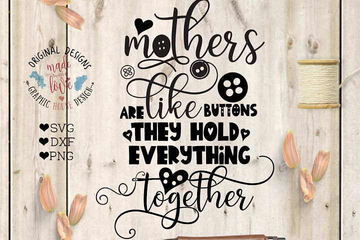 Mothers Are Like Buttons, They Hold Everything Together Cut File in SVG, DXF, PNG