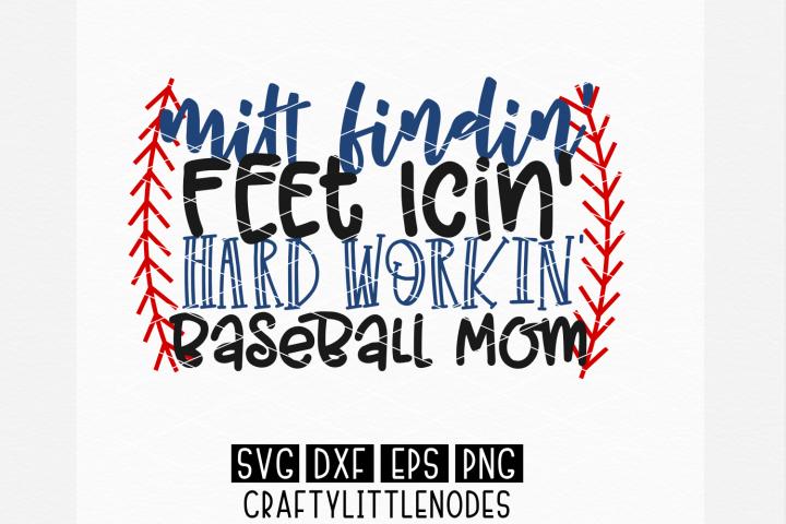 Mitt Findin Feet Icin Hard Workin Baseball Mom