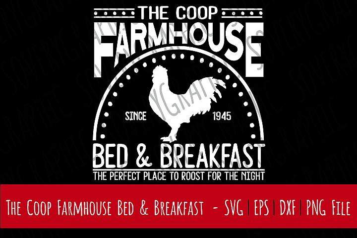 The Coop Farmhouse Bed & Breakfast | Cutting File | Printable | svg | eps | dxf | png | Vintage Farmhouse Sign | Kitchen | Farm | Home Decor | Stencil