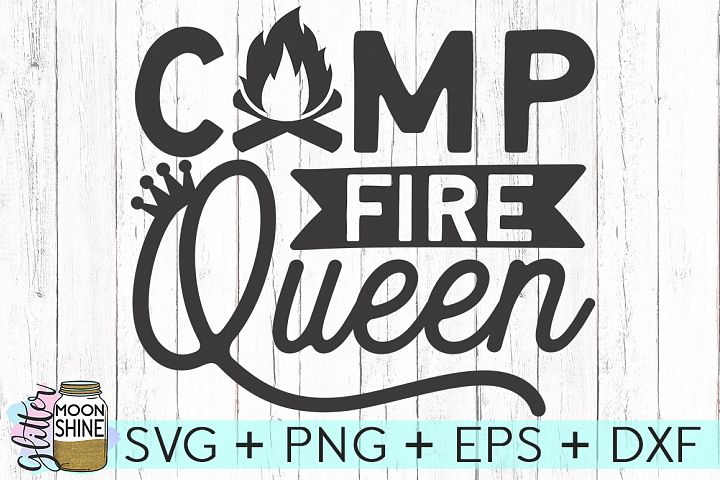 Camp Fire Queen SVG DXF PNG EPS Cutting File