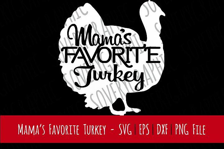 Mamas Favorite Turkey   Cutting File   Printable   svg   eps   dxf   png   Thanksgiving   Kids Tshirt Design   Home Decor   Stencil