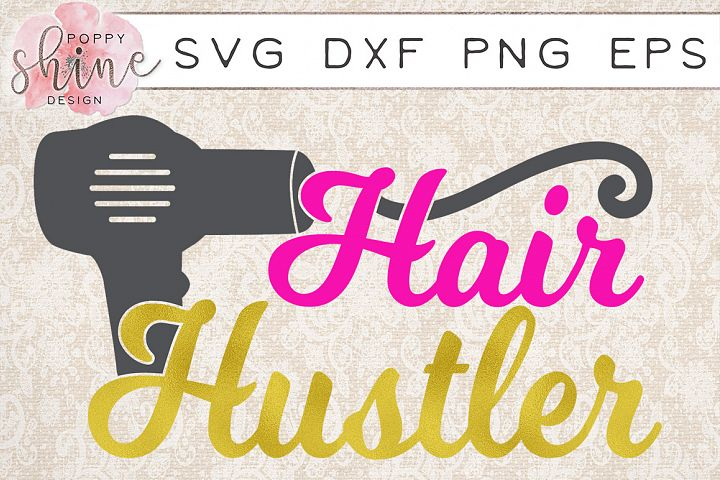 Hair Hustler SVG PNG EPS DXF Cutting Files