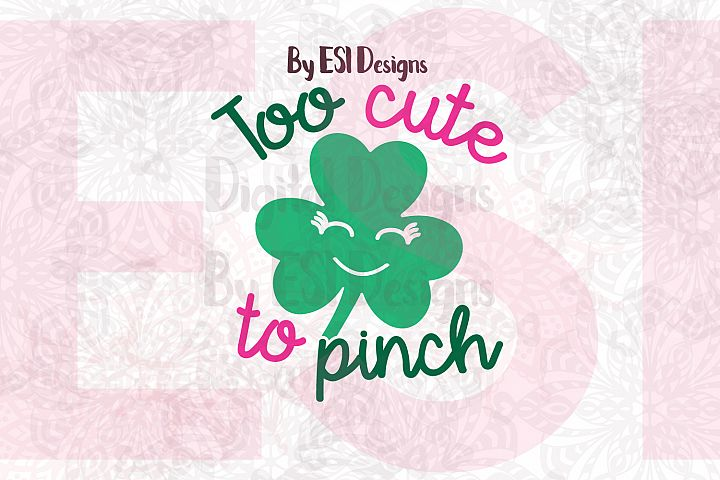 Too Cute to Pinch | St Patricks Day Quote Design