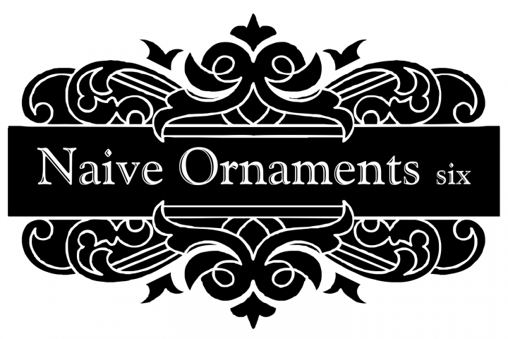 Naive Ornaments Six