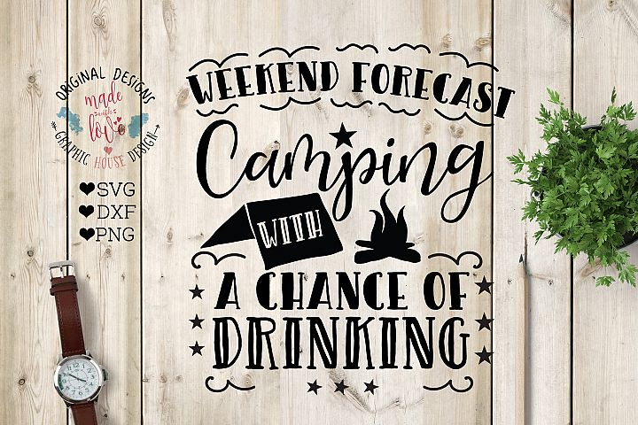 Weekend Forecast Camping with a Chance of Drinking Cut File in SVG, DXF, PNG