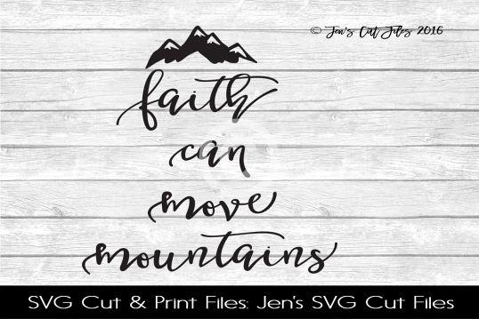 Faith Can Move Mountains SVG Cut File