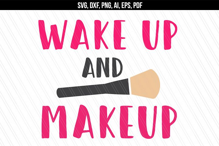 Wake up and makeup svg