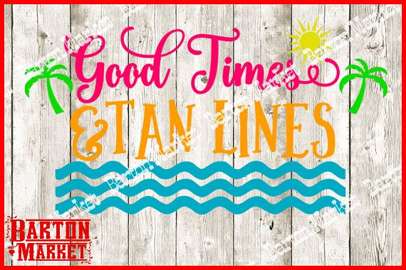 Good Times & Tan Lines SVG / EPS / PNG