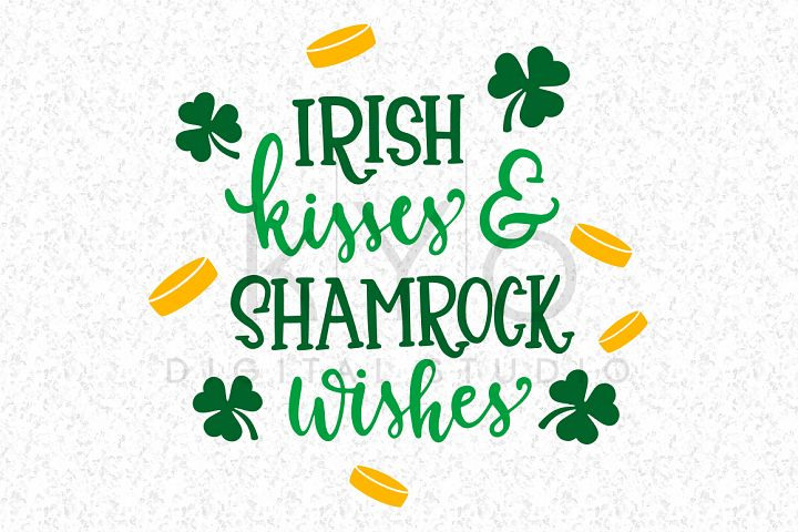 Irish Kisses Shamrock Wishes svg St Patricks Day SVG Irish kisses svg Kiss me Im Irish svg Clover SVG saint patricks day svg