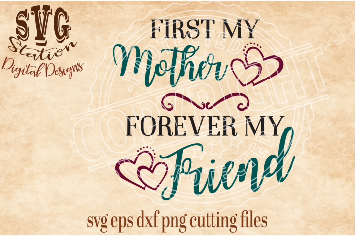 First My Mother Forever My Friend Cut File