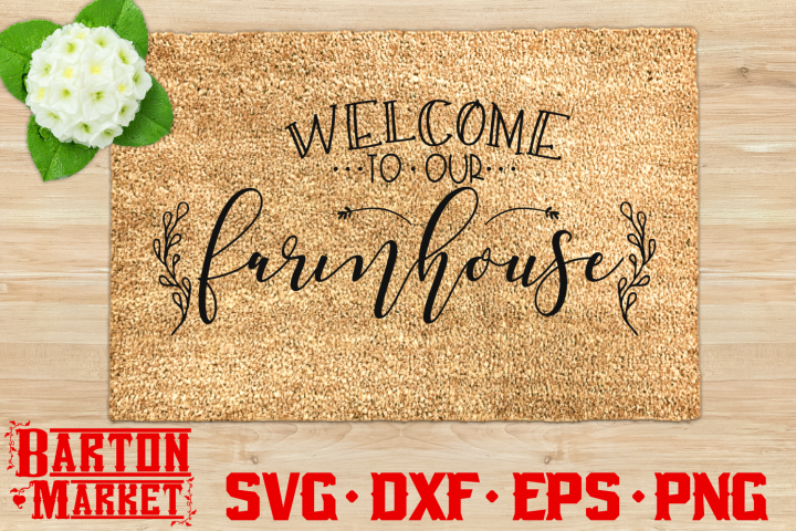 Welcome To The Farmhouse SVG DXF EPS PNG