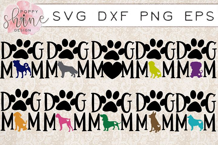 Dog Mom Bundle of 10 SVG PNG EPS DXF Cutting Files