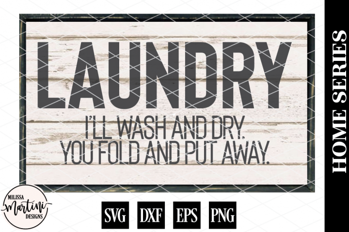 Laundry.  Ill Wash And Dry.  You Fold And Put Away Sign.