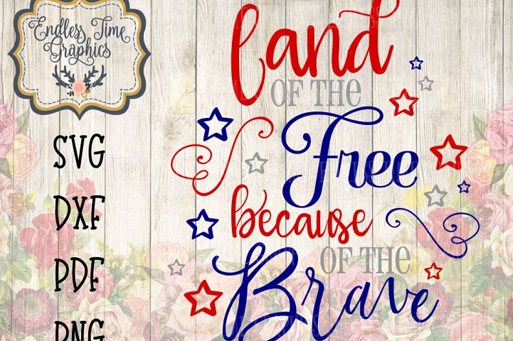 Patriotic SVG. 4th of July SVG. Because of the Brave SVG. Digital Cutting File. 4th of July Decal. Decal for Tank Top. 4th Vinyl Decal.