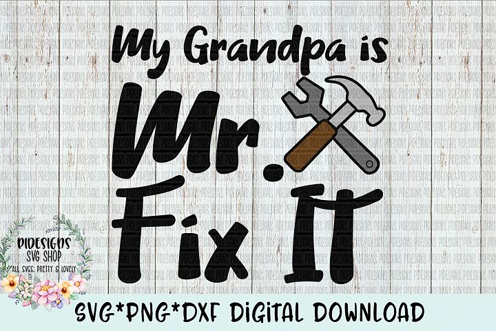 My Grandpa Is Mr Fix It SVG*PNG*DXF Digital Download