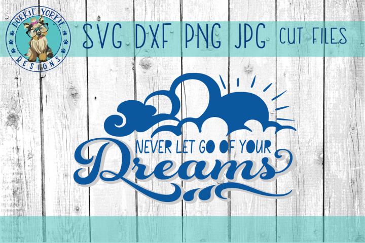 Never let go of your Dreams - Cloud - SVG Cut File