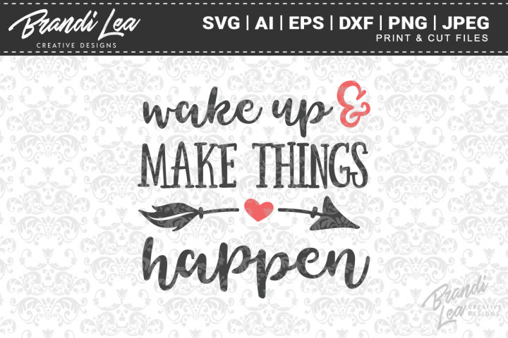Wake Up & Make Things Happen SVG Cutting Files
