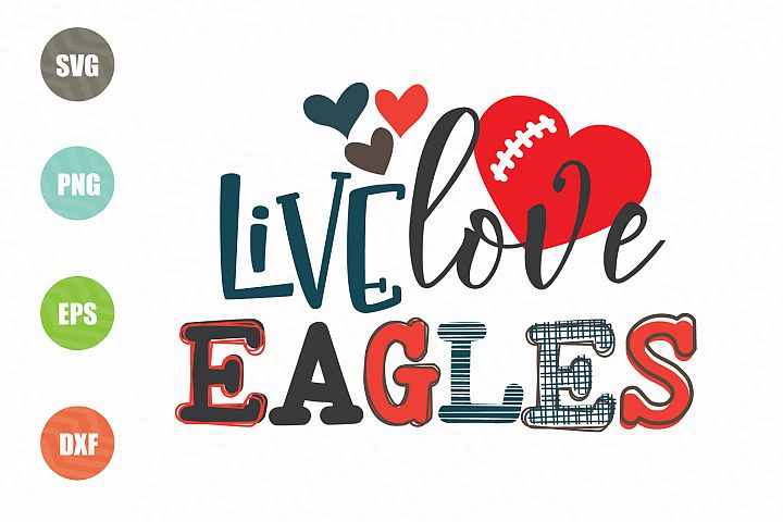 Live Love Eagles SVG