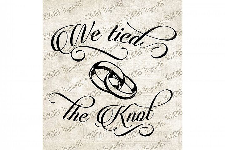We tied the Knot Quote - digital design -Wedding. Add a date if you choose