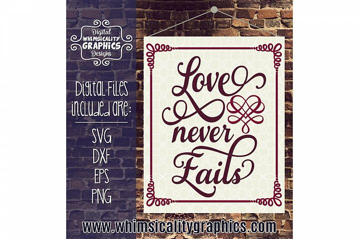 Love Never Fails Svg, Dxf, Png Commercial & Personal Use
