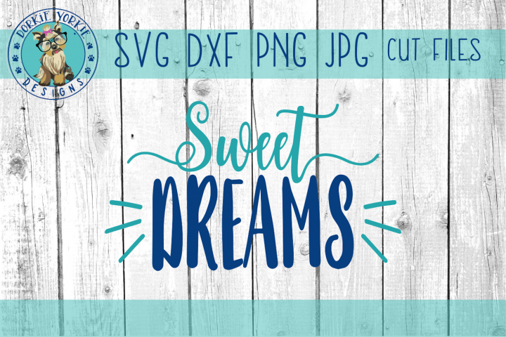 Sweet Dreams - SVG Cut File
