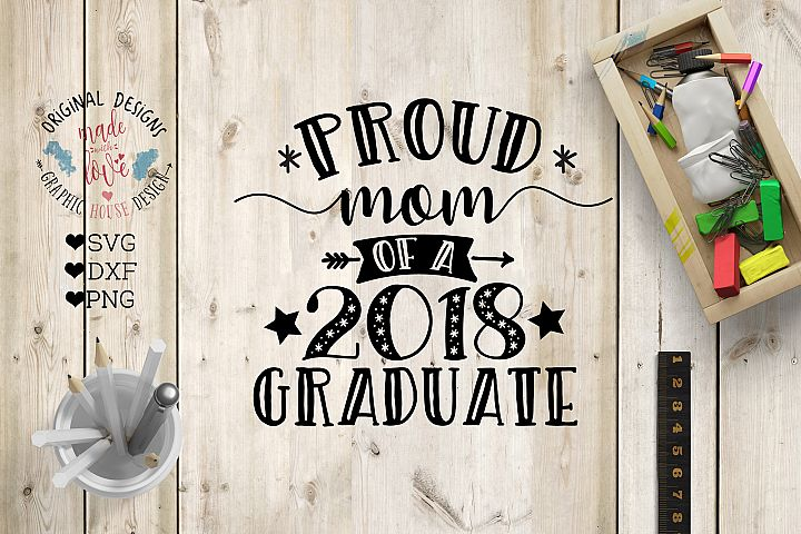 Proud Mom Of a 2018 Graduate Graduation Cut File  Cut File in SVG, DXF, PNG