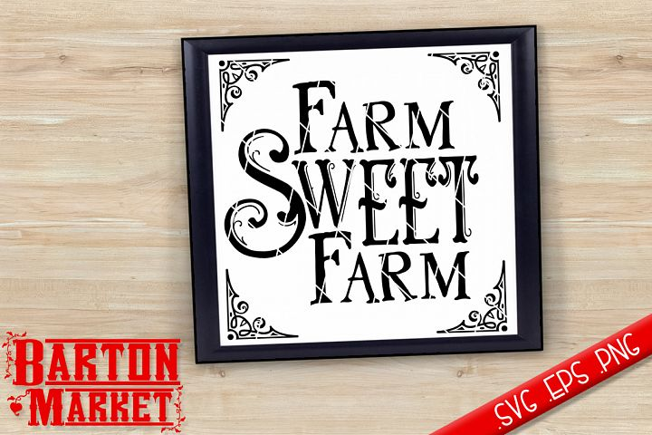 Farm Sweet Farm SVG / EPS / PNG