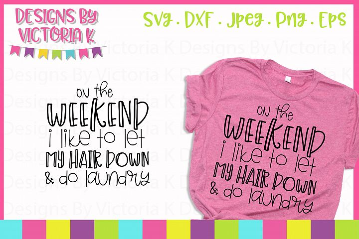 On the weekend i like to, Laundry, SVG, DXF,