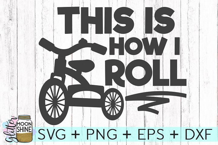This Is How I Roll SVG DXF PNG EPS Cutting Files