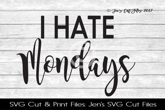 I Hate Mondays SVG Cut File
