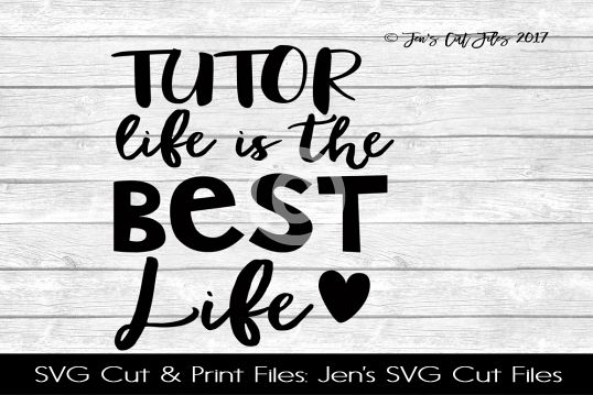 Tutor Life Is The Best Life SVG Cut File
