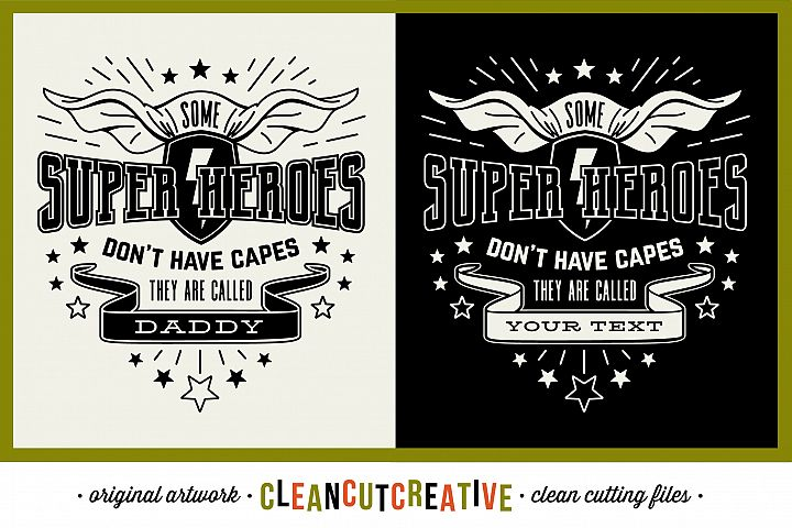 Some Super Heroes dont have Capes - they are called DADDY/YOUR NAME - SVG DXF EPS PNG - Cricut & Silhouette - clean cutting files