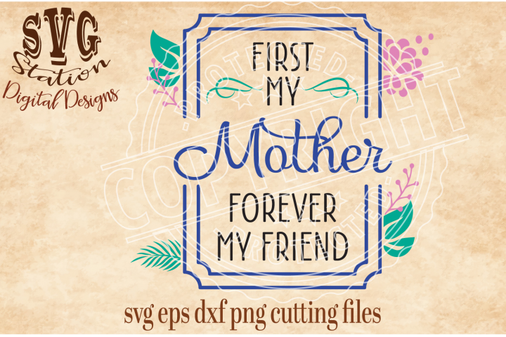 First My Mother Forever My Friend Frame Cut File