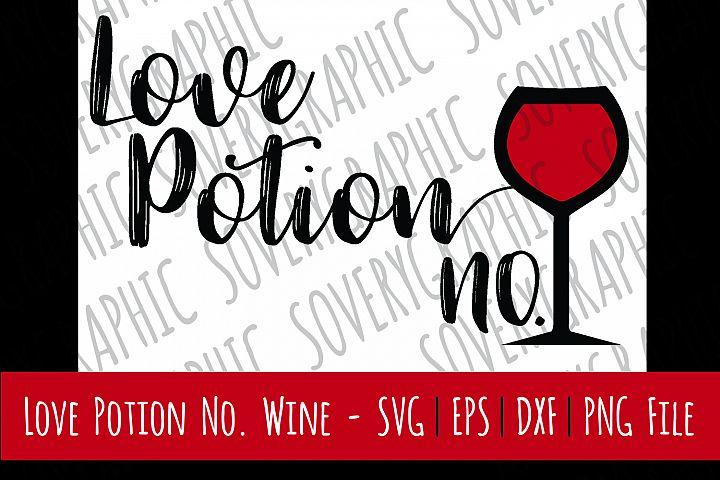 Love Potion No. Wine   Cutting File   Printable   SVG   EPS   DXF   PNG   Wine   Vino   Wine Glass   Goblet   Stencil   Home Decor Design