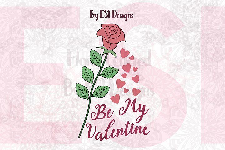 Be My Valentine Rose Design - SVG, DXF, EPS & PNG