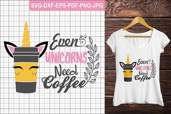 Unicorn, coffee, even unicorns need coffee | unicorn princess | unicorn horn | unicorn eyelashes