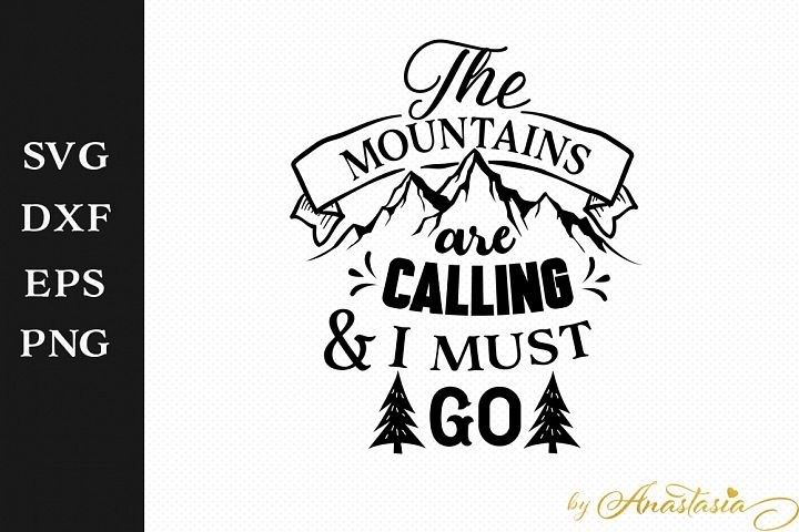 The mountains are calling and I must go SVG DXF Decal