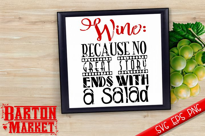 Wine Because No Great Story Ends With A Salad SVG / EPS / PNG