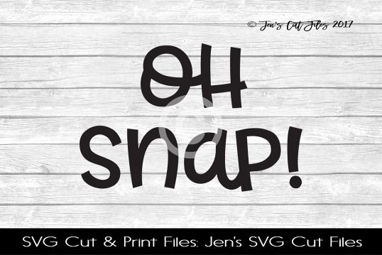 Oh Snap SVG Cut File
