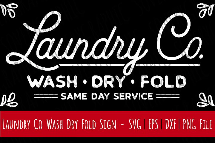 Laundry Company Sign   Cutting File   Printable   svg   eps   dxf   png   Vintage Farmhouse Sign   Laundry Room   Wash Dry Fold   Home Decor   Stencil